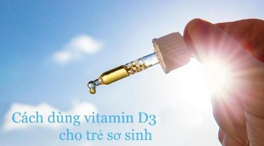 [HƯỚNG DẪN] Cách uống Vitamin D3 cho trẻ sơ sinh như thế nào chuẩn?