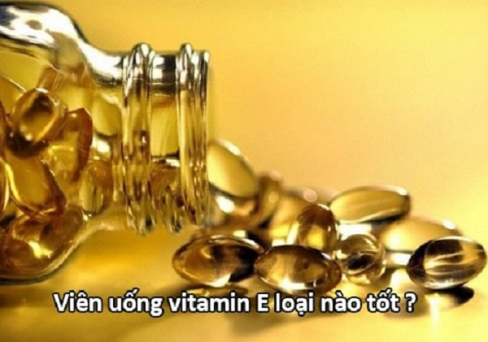 Top 5 viên Vitamin E tốt nhất được các chuyên gia khuyên dùng