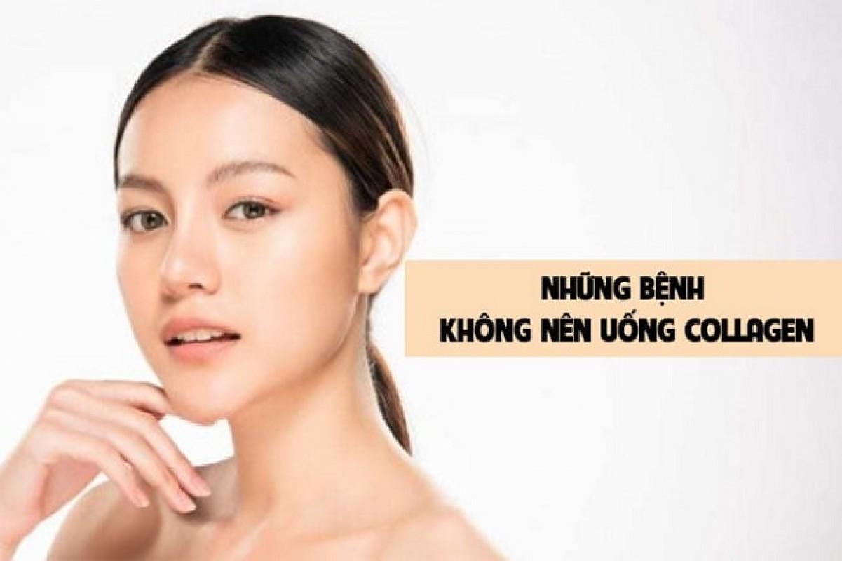 [CẦN BIẾT] Những Bệnh Không Nên Uống Collagen Tránh Gây Hại Cho Sức Khỏe